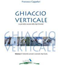 Eisklettern Ghiaccio Verticale, Band 2 Idea Montagna Editoria e Alpinismo