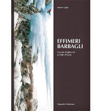 Eisklettern Cascate di ghiaccio in Valle d'Aosta Tipografia Valdostana