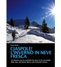 Winterwander- und Schneeschuhführer Ciaspole! L'inverno in neve fresca ViviDolomiti Edizioni