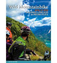 Mountainbike-Touren - Mountainbikekarten Wild Mountainbike Dolomiti e Prealpi del Medio Piave ViviDolomiti Edizioni