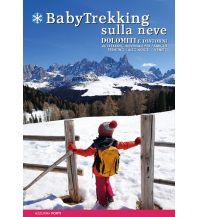 Winterwander- und Schneeschuhführer Babytrekking sulla neve ViviDolomiti Edizioni