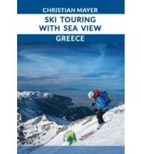 Skitourenführer Südeuropa Ski Touring with Sea View - Greece Anavasi Mountain Editions