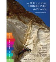 Alpinkletterführer Les 100 plus belles grandes voies de Provence Chemin cretes