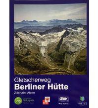 Wanderführer Gletscherweg Berliner Hütte Österreichischer Alpenverein