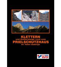 Klettersteigführer Klettern und Klettersteige rund ums Prielschutzhaus im Toten Gebirge Christian Sadleder
