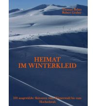 Skitourenführer Österreich Skitourenführer Heimat im Winterkleid Eigenverlag Thomas Behm
