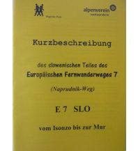 Weitwandern Europäischer Fernwanderweg E7 in Slowenien (Naprudnik-Weg) Österr.Alpenverein Sek.WW