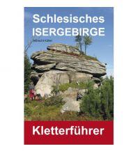 Sportkletterführer Osteuropa Kletterführer Schlesisches Isergebirge Verlag Albrecht Kittler