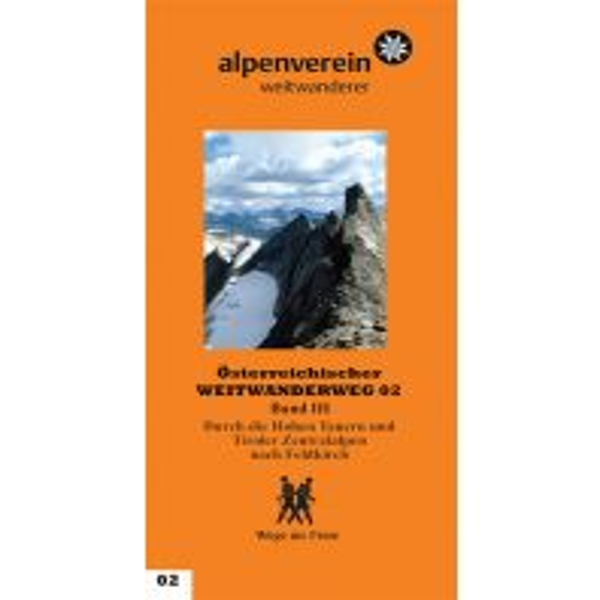Weitwandern Zentralalpenweg - Führer zum Österreichischen Weitwanderweg 02, Band 3 Österr.Alpenverein Sek.WW